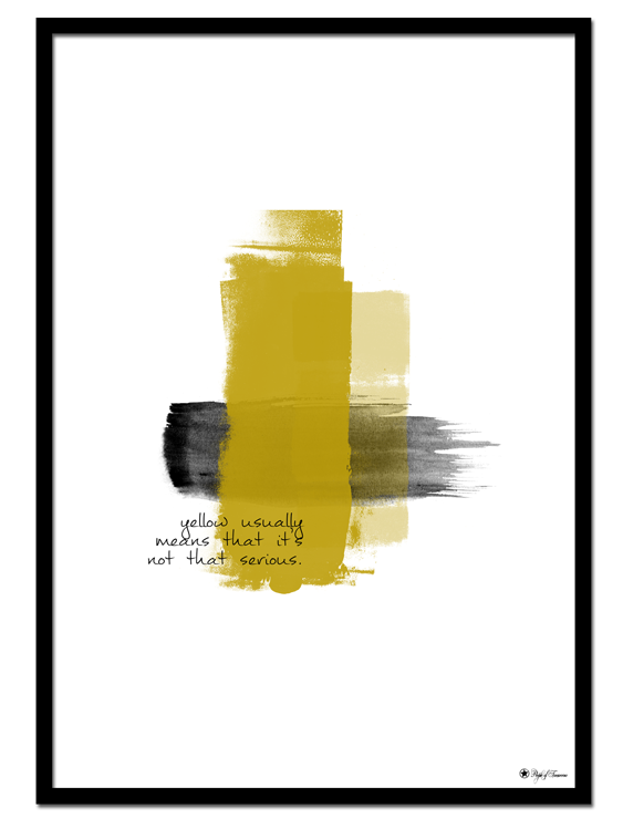 "Not Serious poster | Abstract, brush art print with typography. ""Yellow usually means that it's not that serious""."