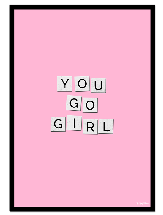 You Go Girl poster | Typography poster with pink background.