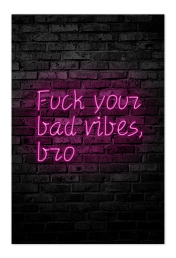 Fuck Your Bad Vibes – Kunstkort