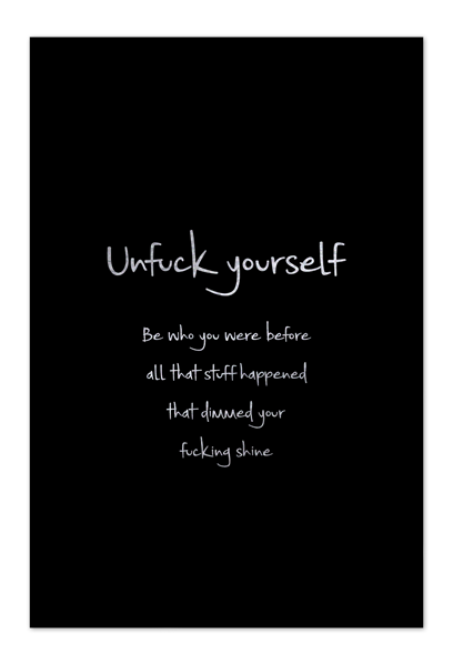 Unfuck Yourself Art Card | Art doesn't have to be big to make a big impression. With a selection of unique art work printed on high quality paper, these are a versatile type of art for all sorts of occasions.
