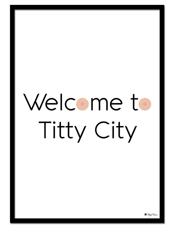 Titty City poster |Welcome your girl squad to the bachelorette pad with this funny poster.
